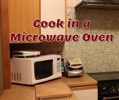 How to Cook in a Microwave Oven